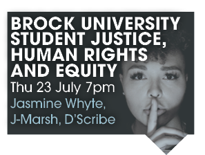 BROCK U STUDENT JUSTICE, HUMAN RIGHTS AND EQUITY THU 23 JULY